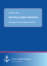 Title: Teaching English effectively: with special focus on learners' interests