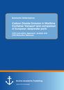 Title: Carbon Dioxide Emission in Maritime Container Transport and comparison of European deepwater ports: CO2 Calculation Approach, Analysis and CO2 Reduction Measures