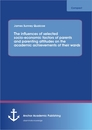 Title: The influences of selected socio-economic factors of parents and parenting attitudes on the academic achievements of their wards