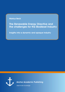 Title: The Renewable Energy Directive and the challenges for the Biodiesel Industry: Insigths into a dynamic and opaque industry