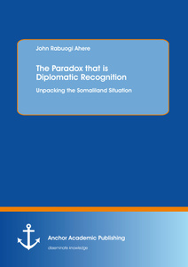 Title: The Paradox that is Diplomatic Recognition: Unpacking the Somaliland Situation