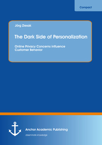 Title: The Dark Side of Personalization: Online Privacy Concerns influence Customer Behavior