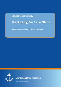 Title: The Banking Sector in Ghana: Issues in relation to Current Reforms
