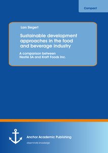 Title: Sustainable development approaches in the food and beverage industry: A comparison between Nestlé SA and Kraft Foods Inc.
