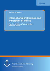 Title: International institutions and the power of the EU: How has it been affected by the financial crisis?