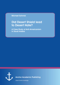 Title: Did Desert Shield lead to Desert Hate? A Case Study of Anti-Americanism in Saudi Arabia