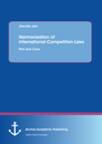 Title: Harmonization of International Competition Laws: Pros and Cons