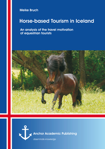 Title: Horse-based Tourism in Iceland – An analysis of the travel motivation of equestrian tourists