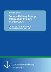 Title: Service Delivery through Information Systems in TANROADS: Challenges and Possibilities in Dar Es Salaam and Mwanza