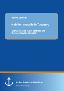 Title: Nutrition security in Tanzania: Orange-fleshed sweet potatoes and their contribution to health