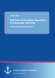 Title: The Role of Elicitation Questions in Language Learning: A Function-Based Framework