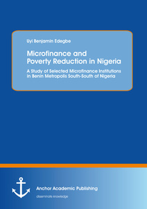 Title: Microfinance and Poverty Reduction: An Empirical Evidence from Benin Metropolis South-South of Nigeria