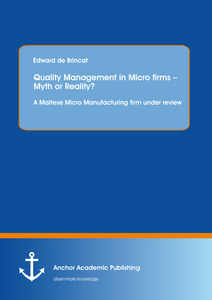 Title: Quality Management in Micro firms – Myth or Reality? A Maltese Micro Manufacturing firm under review