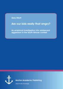 Title: Are our kids really that angry? An empirical investigation into adolescent aggression in the South African context