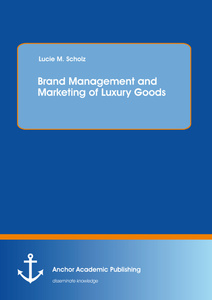 Title: Brand Management and Marketing of Luxury Goods