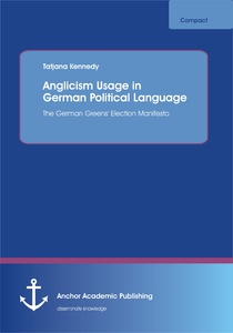Title: Anglicism Usage in German Political Language: The German Green Party's Election Manifesto