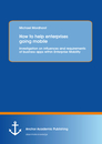 Title: How to help enterprises going mobile: Investigation on influences and requirements of business apps within Enterprise Mobility