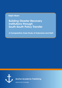 Title: Building Disaster Recovery Institutions through South-South Policy Transfer: A Comparative Case Study of Indonesia and Haiti