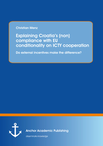 Title: Explaining Croatia's (non)compliance with EU conditionality on ICTY cooperation: Do external incentives make the difference?