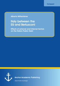 Title: Italy between the EU and Berlusconi: Effects of external and internal factors on the Italian Public Debt