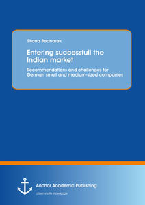 Title: Entering successfull the Indian market: Recommendations and challenges for German small and medium-sized companies