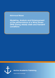 Title: Modeling, Analysis and Enhancement of the performance of a Wind Driven DFIG During steady state and transient conditions