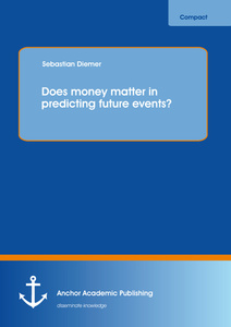 Title: Does money matter in predicting future events?
