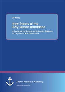 Title: New Theory of  the Holy Qur'an Translation. A Textbook for Advanced University Students of Linguistics and Translation
