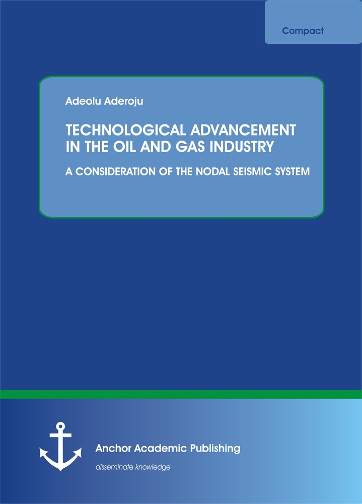 Title: TECHNOLOGICAL ADVANCEMENT IN THE OIL AND GAS INDUSTRY: A CONSIDERATION OF THE NODAL SEISMIC SYSTEM
