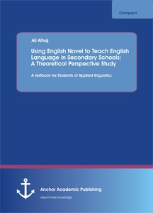 Title: Using English Novel to Teach English Language in Secondary Schools: A Theoretical Perspective Study
