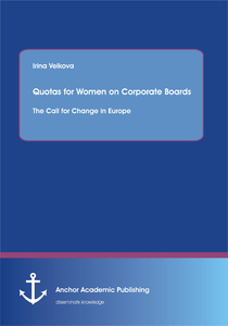 Title: Quotas for Women on Corporate Boards: The Call for Change in Europe