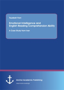 Title: Emotional Intelligence and  English Reading Comprehension Ability: A Case Study from Iran