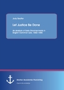 Title: Let Justice Be Done: An Analysis of Early Developments in English Common Law, 1066-1400