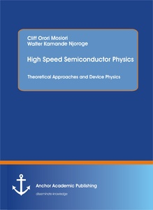 Title: High Speed Semiconductor Physics. Theoretical Approaches and Device Physics