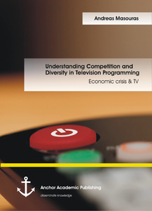 Title: Understanding Competition and Diversity in Television Programming: Economic crisis & TV