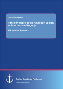 Title: Transition Phase of the American Society in An American Tragedy: A Naturalistic Approach