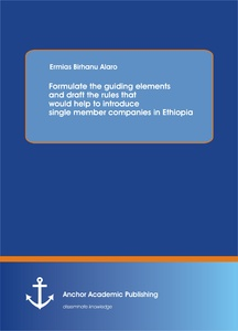 Title: Formulate the guiding elements and draft the rules that would help to introduce single member companies in Ethiopia