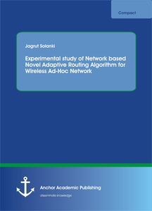 Title: Experimental study of Network based Novel Adaptive Routing Algorithm for Wireless Ad-Hoc Network
