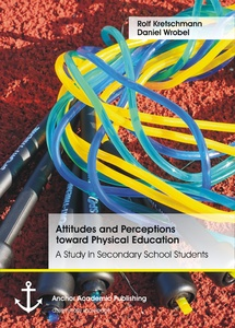 Title: Attitudes and Perceptions toward Physical Education: A Study in Secondary School Students