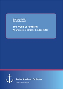 Title: The World of Retailing: An Overview of Retailing & Indian Retail