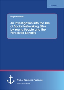 Title: An Investigation into the Use of Social Networking Sites by Young People and the Perceived Benefits