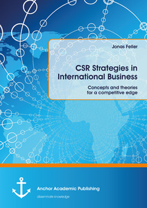 Title: CSR Strategies in International Business. Concepts and theories for a competitive edge