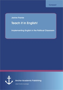 Title: Teach it in English! Implementing English in the Political Classroom