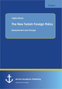 Title: The New Turkish Foreign Policy: Reassessment and Change