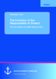 Title: The Evolution of the Responsibility to Protect: From the ICISS to the 2005 World Summit