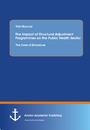 Title: The Impact of Structural Adjustment Programmes on the Public Health Sector: The Case of Zimbabwe