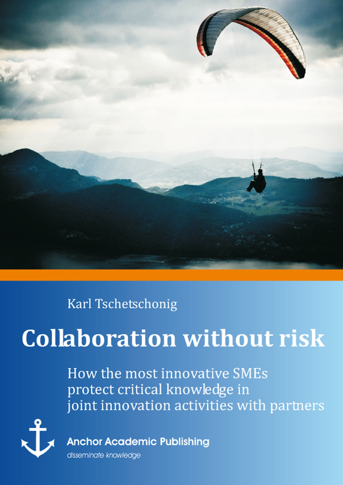 Title: Collaboration without risk: How the most innovative SMEs protect critical knowledge in joint innovation activities with partners