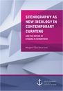 Title: Scenography as New Ideology in Contemporary Curating: The Notion of Staging in Exhibitions