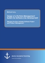Title: Design of a Portfolio Management System for Software Line Development: Merging the Gap between Software Project and Product Management