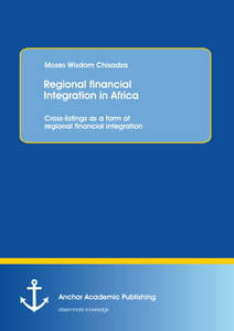 Title: Regional financial Integration in Africa: Cross-listings as a form of regional financial integration
